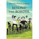 Beyond The Border 9780595441662 by Richard Engberg Book