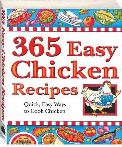 Chicken Recipes (365 Easy Recipes),