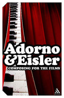 Composing for the Films by Hanns Eisler, Theodor W. Adorno (Paperback, 2007)
