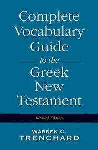 Complete-Vocabulary-Guide-to-the-Greek-New-Testament-Hardback-or-Cased-Book
