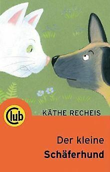 Der kleine Schäferhund von Recheis, Käthe | Buch | Zustand gut