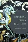 Imperial China, 1350-1900 by Jonathan Porter (Hardback, 2016)
