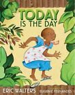 Today Is The Day by Eugenie Fernandes, Eric Walters (Hardback, 2015)