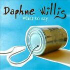 What to Say by Daphne Willis (CD, May-2010, Vanguard)