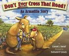 Don't Ever Cross That Road: An Armadillo Story by Conrad J Storad (Paperback / softback, 2006)