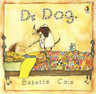 Dr Dog by Babette Cole (Paperback, 1996)