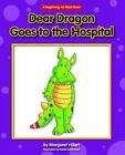 Dear Dragon Goes to the Hospital by Margaret Hillert (Paperback / softback, 2014)
