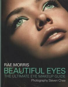 BEAUTIFUL-EYES-ULTIMATE-EYE-MAKEUP-GUIDE-RAE-MORRIS-BEAUTIFUL-AS-NEW-PB