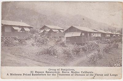 Sierra Madre,CA.El Reposo Sanitarium,Bungalows,San Gabriel Valley,L.A.Co.c.1909