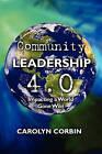 Community Leadership 4.0: Impacting a World Gone Wiki by Carolyn Corbin (Paperback / softback, 2011)