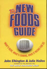 The New Foods Guide: What's Here, What's Coming, What it Means for Us by John Elkington, Julia Hailes (Paperback, 1999)