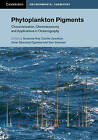 Phytoplankton Pigments: Characterization, Chemotaxonomy and Applications in Oceanography by Carole A. Llewellyn (Hardback, 2011)