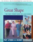 Great Shape The First Fitness Guide for Large Women 9780595088836 by Pat Lyons