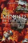 Mended by the Muse: Creative Transformations of Trauma by Sophia Richman (Paperback, 2014)