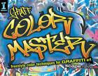 Graff Color Master: Freestyle Color Techniques for Graffiti Art by Scape Martinez (Paperback, 2013)