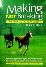 Making Not Breaking by Cherry Hill The First Year Under Saddle 1992 HC DJ Book
