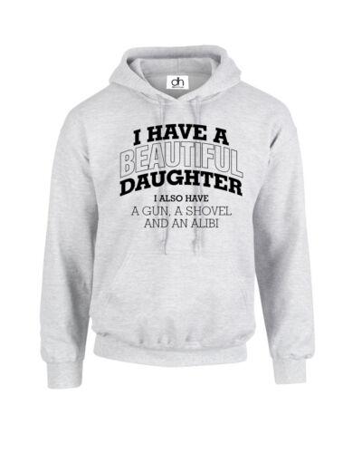 BEAUTIFUL I HAVE A BEAUTIFUL DAUGHTER HOODE JUMPER Funny Joke Top Gift DOPE