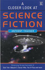 A Closer Look at Science Fiction by Anthony Thacker (Paperback, 2001)