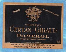 POMEROL ETIQUETTE CHATEAU CERTAN GIRAUD 1982 RARE §13/08§