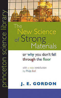 The New Science of Strong Materials: Or Why You Don't Fall through the Floor (P