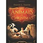 The Animals of Christmas by Director for Studies in History David L Smith (Paperback / softback, 2013)