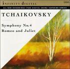Tchaikovsky: Symphony No. 4; Romeo and Juliet (CD, May-1994, Infinity Digital)