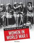 Women in World War I by Nick Hunter (Hardback, 2013)