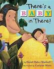 There's a Baby in There! by Dandi Daley Mackall (Hardback, 2012)