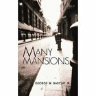 Many Mansions 9781450297233 by George W Barclay Paperback