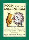 Winnie-The-Pooh: Pooh and the Millennium by John Tyerman Williams (1999, Hardcover)