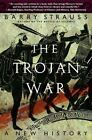 The Trojan War : A New History by Barry S. Strauss (2007, Paperback)