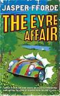 The Eyre Affair: Thursday Next Book 1 by Jasper Fforde (Paperback, 2002)