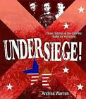 Under Siege!: Three Children at the Civil War Battle for Vicksburg by Andrea Warren (Hardback, 2009)