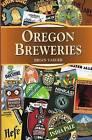Oregon Breweries by Brian Yaeger (Paperback / softback, 2014)
