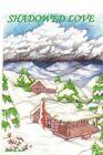 Shadowed Love Janis R. Scott Authorhouse Paperback 9781420875652