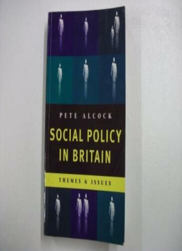 1 of 1 - Social Policy in Britain: Themes and Issues,Pete Alc*ck