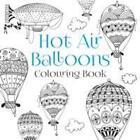 The Hot Air Balloons Colouring Book von The History Press (2016, Taschenbuch)
