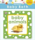 Squeaky Baby Bath: Baby Animals by DK (Bath book, 2014)