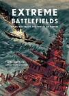 Extreme Battlefields: When War Meets the Forces of Nature by Tanya Lloyd-Kyi (Paperback, 2016)