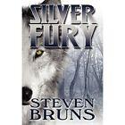 Silver Fury 9781456037727 by Steven Bruns Paperback