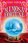Mimosa Fortune by Echo Freer (Paperback, 2007)