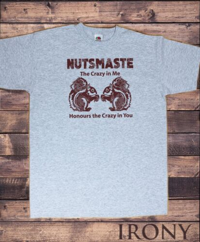 Men/'s Top Nutsmaste Squirrel /'crazy in me honours the crazy in you/' Print TS1109
