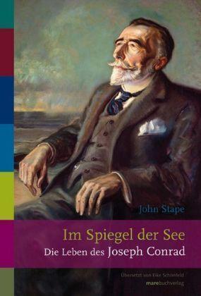Im Spiegel der See: Die Leben des Joseph Conrad von John Stape
