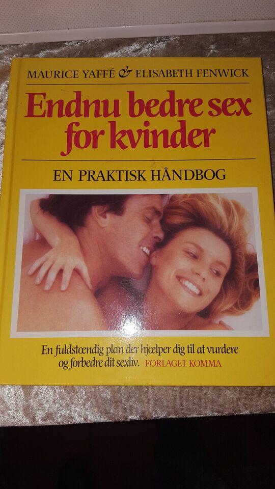 Endnu bedre sex for kvinder, Maurice Yaffe & E. Fenwich,