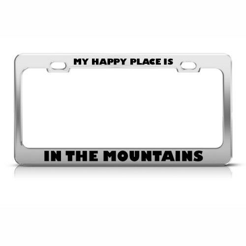 MY HAPPY PLACE IS IN THE MOUNTAINS License Plate Frame