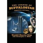 The Legend of Buffalostar: Memories of a Lost World by Christopher C Miller (Paperback / softback, 2014)
