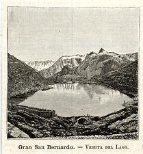 Stampa antica GRAN SAN BERNARDO veduta del lago AOSTA 1891 Old antique print