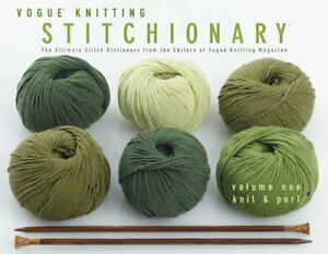 Vogue Knitting Stitchionary: The Ultimate Stitch Dictionary: Knit an... Hardback