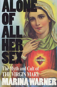 Alone-of-All-Her-Sex-Cult-of-the-Virgin-Mary-ExLibrary