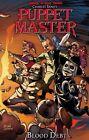 Puppet Master: Blood Debt: Volume 3 by Shawn Gabborin (Paperback, 2016)
